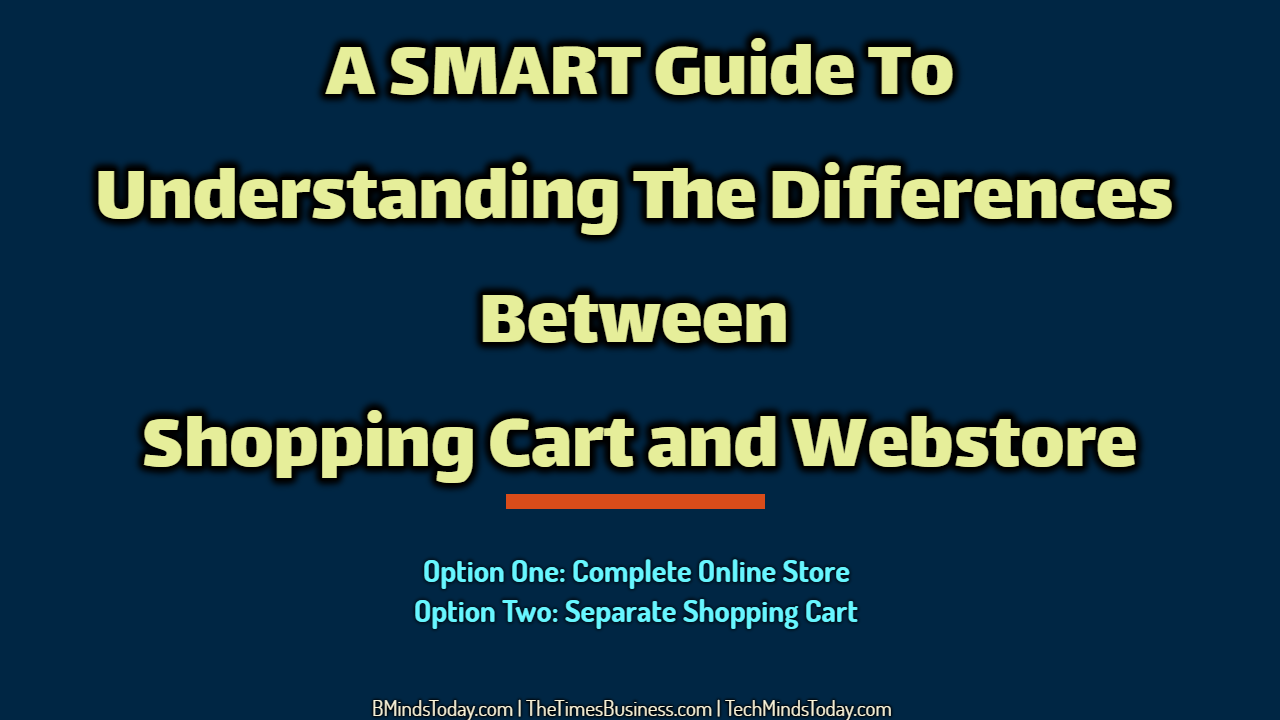 shopping cart A SMART Guide To Understanding The Differences Between Shopping Cart and Webstore A SMART Guide To Understanding The Differences Between Shopping Cart and Webstore