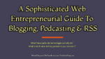 A Sophisticated Web Entrepreneurial Guide To Blogging, Podcasting, and RSS list building Vital Steps You Need To Follow To Build Your List   List Building   Online Marketing A Sophisticated Web Entrepreneurial Guide To Blogging Podcasting RSS 150x84