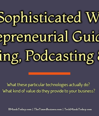 A Sophisticated Web Entrepreneurial Guide To Blogging, Podcasting, and RSS business knowledge Business Knowledge Centre With Free Resources and Tools A Sophisticated Web Entrepreneurial Guide To Blogging Podcasting RSS 341x400