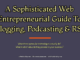 A Sophisticated Web Entrepreneurial Guide To Blogging, Podcasting, and RSS entrepreneur Entrepreneur A Sophisticated Web Entrepreneurial Guide To Blogging Podcasting RSS 80x60