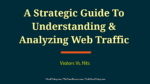 A Strategic Guide To Understanding & Analyzing Web Traffic | Visitors Vs. Hits blogging A Sophisticated Web Entrepreneurial Guide To Blogging, Podcasting, and RSS A Strategic Guide To Understanding Analyzing Web Traffic  150x84