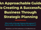 An Approachable Guide To Creating A Successful Business Through Strategic Planning entrepreneur Entrepreneur An Approachable Guide To Creating A Successful Business Through Strategic Planning 80x60