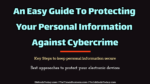 An Easy Guide To Protecting Your Personal Information Against Cybercrime merchant account An Effective Guide To Choosing A Cost-effective Merchant Account For eCommerce Business An Easy Guide To Protecting Your Personal Information Against Cybercrime 150x84