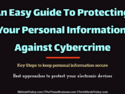An Easy Guide To Protecting Your Personal Information Against Cybercrime