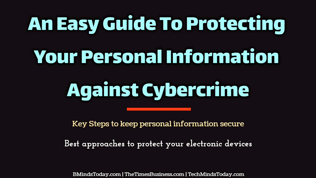 An Easy Guide To Protecting Your Personal Information Against Cybercrime cybercrime An Easy Guide To Protecting Your Personal Information Against Cybercrime An Easy Guide To Protecting Your Personal Information Against Cybercrime