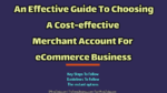 An Effective Guide To Choosing A Cost-effective Merchant Account For eCommerce Business promotional products Five Major Advantages of Buying Promotional Products Online An Effective Guide To Choosing A Cost effective Merchant Account For eCommerce Business 150x84