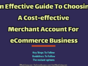 An Effective Guide To Choosing A Cost-effective Merchant Account For eCommerce Business
