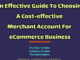 An Effective Guide To Choosing A Cost-effective Merchant Account For eCommerce Business entrepreneur Entrepreneur An Effective Guide To Choosing A Cost effective Merchant Account For eCommerce Business 80x60