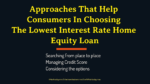 Approaches That Help Consumers In Choosing The Lowest Interest Rate Home Equity Loan automobile The Key Factors A Buyer Must Consider When Choosing An Automobile Finance Firm Online Approaches That Help Consumers In Choosing The Lowest Interest Rate Home Equity Loan 150x84
