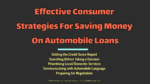 Effective Consumer Strategies For Saving Money On Automobile Loans automobile The Key Factors A Buyer Must Consider When Choosing An Automobile Finance Firm Online Effective Consumer Strategies For Saving Money On Automobile Loans 150x84