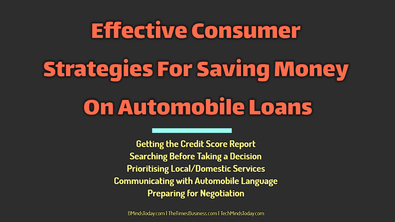 Effective Consumer Strategies For Saving Money On Automobile Loans loans Effective Consumer Strategies For Saving Money On Automobile Loans Effective Consumer Strategies For Saving Money On Automobile Loans
