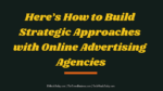 Here's How to Build Strategic Approaches with Online Advertising Agencies advertising agency software Patterns of Tasks & Innovative Possibilities: Here's What You Need To Know About Advertising Agency Software Here   s How to Build Strategic Approaches with Online Advertising Agencies 150x84
