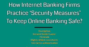 entrepreneur Entrepreneur How Internet Banking Firms Practice    Security Measures    To Keep Online Banking Safe 300x160