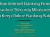entrepreneur Entrepreneur How Internet Banking Firms Practice    Security Measures    To Keep Online Banking Safe 100x75