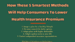 How These 5 Smartest Methods Will Help Consumers To Lower Health Insurance Premium insurance Insurance and Risk Management Industry How These 5 Smartest Methods Will Help Consumers To Lower Health Insurance Premium 1 2 150x84
