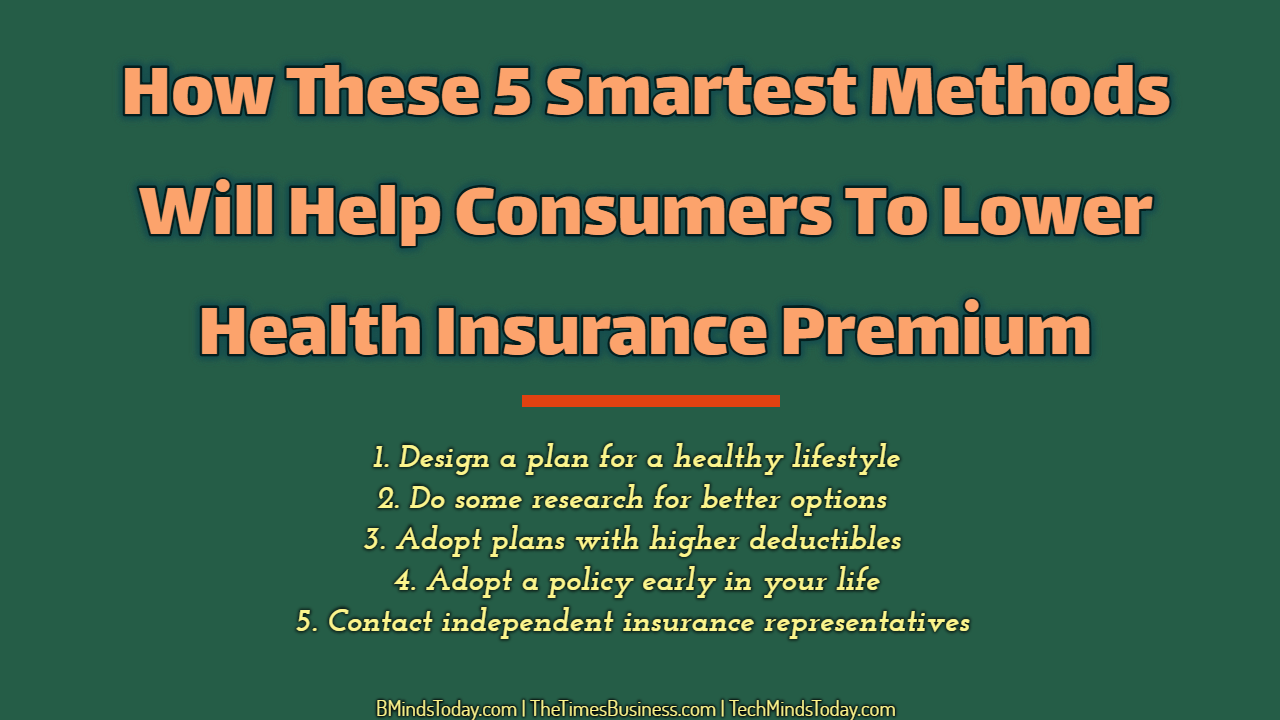 How These 5 Smartest Methods Will Help Consumers To Lower Health Insurance Premium health insurance premium How These 5 Smartest Methods Will Help Consumers To Lower Health Insurance Premium How These 5 Smartest Methods Will Help Consumers To Lower Health Insurance Premium 1 2