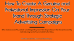 How To Create A Genuine and Professional Impression On Your Brand Through Strategic Advertising Campaigns strategic advertising The Key Secrets To Successful Strategic Advertising Practices How To Create A Genuine and Professional Impression On Your Brand Through Strategic Advertising Campaigns 150x84