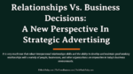 Relationships Vs. Business Decisions: A New Perspective In Strategic Advertising advertising agency software Patterns of Tasks & Innovative Possibilities: Here's What You Need To Know About Advertising Agency Software Relationships Vs
