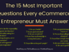 The 15 Most Important Questions Every eCommerce Entrepreneur Must Answer