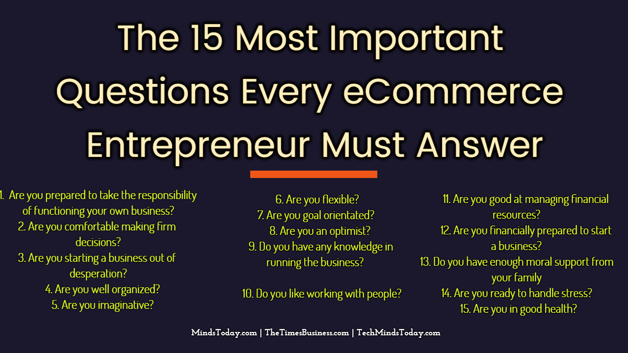 The 15 Most Important Questions Every eCommerce Entrepreneur Must Answer ecommerce The 15 Most Important Questions Every eCommerce Entrepreneur Must Answer The 15 Most Important Questions Every eCommerce Entrepreneur Must Answer