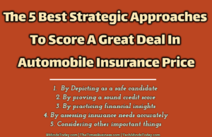 The 5 Best Strategic Approaches To Score A Great Deal In Automobile Insurance Price entrepreneur Entrepreneur The 5 Best Strategic Approaches To Score A Great Deal In Automobile Insurance Price 300x194