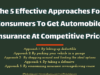 The 5 Effective Approaches For Consumers To Get Automobile Insurance At Competitive Price entrepreneur Entrepreneur The 5 Effective Approaches For Consumers To Get Automobile Insurance At Competitive Price 100x75