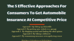 The 5 Effective Approaches For Consumers To Get Automobile Insurance At Competitive Price automobile The Key Factors A Buyer Must Consider When Choosing An Automobile Finance Firm Online The 5 Effective Approaches For Consumers To Get Automobile Insurance At Competitive Price 150x84