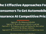 The 5 Effective Approaches For Consumers To Get Automobile Insurance At Competitive Price automotive Automotive The 5 Effective Approaches For Consumers To Get Automobile Insurance At Competitive Price 180x135