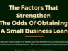 entrepreneur Entrepreneur The Factors That Strengthen The Odds Of Obtaining A Small Business Loan 100x75