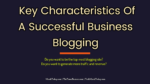 The Key Characteristics Of A Successful Business Blogging ecommerce An Effective Guide To Identifying Issues & Analyzing Solutions In eCommerce Business The Key Characteristics Of A Successful Business Blogging 150x84
