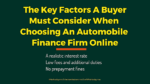 The Key Factors A Buyer Must Consider When Choosing An Automobile Finance Firm Online secured loan 5 Key Challenges Involved In Secured Loan Procedure The Key Factors A Buyer Must Consider When Choosing An Automobile Finance Firm Online 150x84