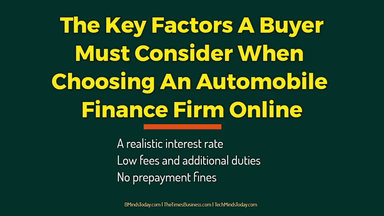 The Key Factors A Buyer Must Consider When Choosing An Automobile Finance Firm Online automobile The Key Factors A Buyer Must Consider When Choosing An Automobile Finance Firm Online The Key Factors A Buyer Must Consider When Choosing An Automobile Finance Firm Online