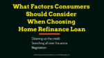 What Factors Consumers Should Consider When Choosing Home Refinance Loan automobile The Key Factors A Buyer Must Consider When Choosing An Automobile Finance Firm Online What Factors Consumers Should Consider When Choosing Home Refinance Loan 150x84