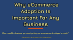 Why eCommerce Adoption Is Important For Any Business merchant account An Effective Guide To Choosing A Cost-effective Merchant Account For eCommerce Business Why eCommerce Adoption Is Important For Any Business  150x84