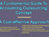 A Fundamental Guide To 'Accounting Outsourcing' Concept | A Cost-effective Approach entrepreneur Entrepreneur A Fundamental Guide To    Accounting Outsourcing    Concept A Cost effective Approac 100x75