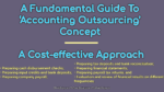 A Fundamental Guide To 'Accounting Outsourcing' Concept   A Cost-effective Approach outsourcing The Concept of Outsourcing Practice and Its Key Advantages A Fundamental Guide To    Accounting Outsourcing    Concept A Cost effective Approac 150x84