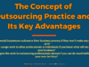 The Concept of Outsourcing Practice and Its Key Advantages entrepreneur Entrepreneur The Concept of Outsourcing Practice and Its Key Advantages 100x75