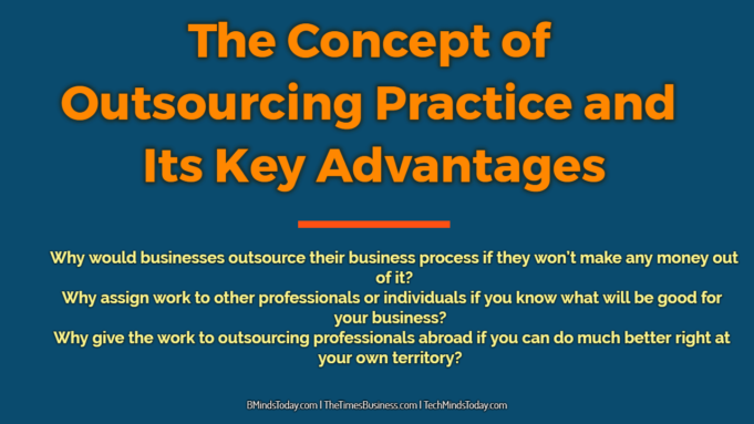 The Concept of Outsourcing Practice and Its Key Advantages outsourcing Outsourcing & Offshoring The Concept of Outsourcing Practice and Its Key Advantages 681x383