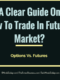 A Clear Guide On 'How To Trade In Futures Market?