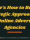 Here's How to Build Strategic Approaches with Online Advertising Agencies