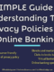 A SIMPLE Guide To Understanding The Privacy Policies of Online Banking