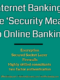 How Internet Banking Firms Practice Security Measures To Keep Online Banking Safe
