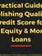 A Practical Guide To Establishing Qualifying Credit Score for Home Equity & Mortgage Loans