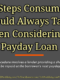 10 Steps Consumers Should Always Take When Considering a Payday Loans