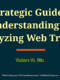 A Strategic Guide To Understanding & Analyzing Web Traffic | Visitors Vs. Hits