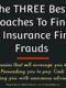 The THREE Best Approaches To Finding Life Insurance Firms Frauds